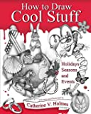 How to Draw Cool Stuff: A Drawing Guide for Teachers and