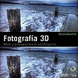 Fotografía 3D. Añade una nueva dimensión a tus fotografías (Photoclub)