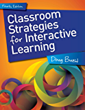 Classroom Strategies for Interactive Learning, 4th edition