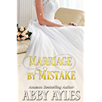 Marriage by Mistake: A Clean & Sweet Regency Historical Romance Novel
