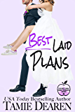 Best Laid Plans: A Romantic Comedy (The Best Girls Book 4)