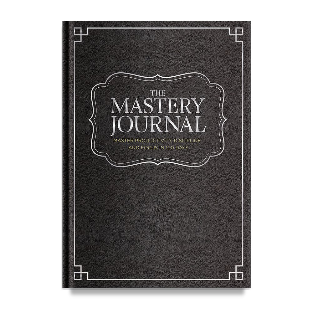 The Mastery Journal - The Best Daily Planner for mastering productivity, discipline and focus in 100 days! Hardcover, Non Dated - 1 Year Guarantee