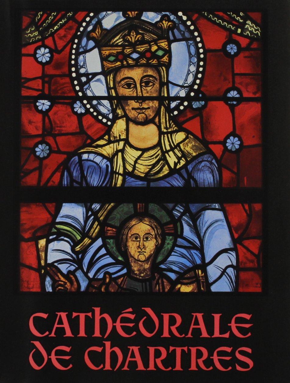 La Cathedrale De Chartres Broché – 29 octobre 1952 Marcel Aubert French & European Pubns 0320063372 1110070082