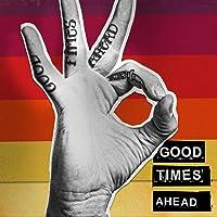 Good Times Ahead (Vinyl)