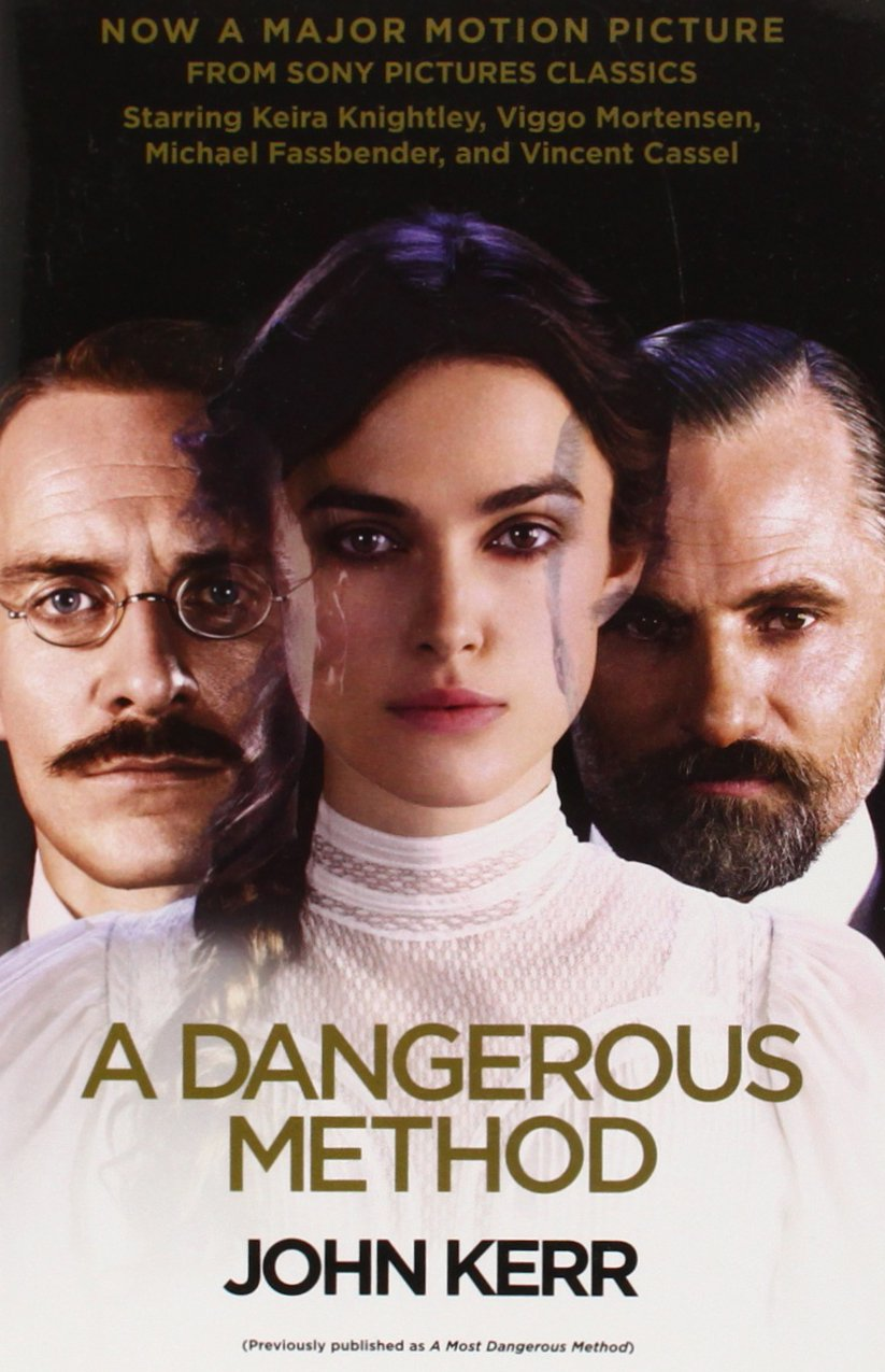 A Dangerous Method (Movie Tie-in Edition): The Story of Jung, Freud, and  Sabina Spielrein: Kerr, John: 9780307950277: Amazon.com: Books