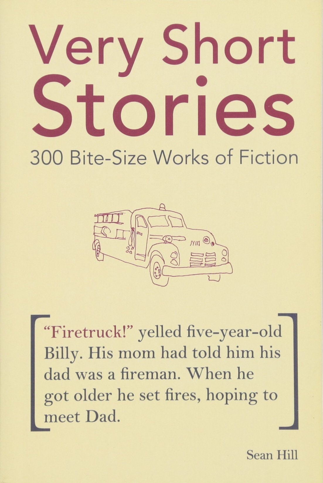 Very short stories 300 bite size works of fiction sean hill very short stories 300 bite size works of fiction sean hill 9781612430164 amazon books fandeluxe Images