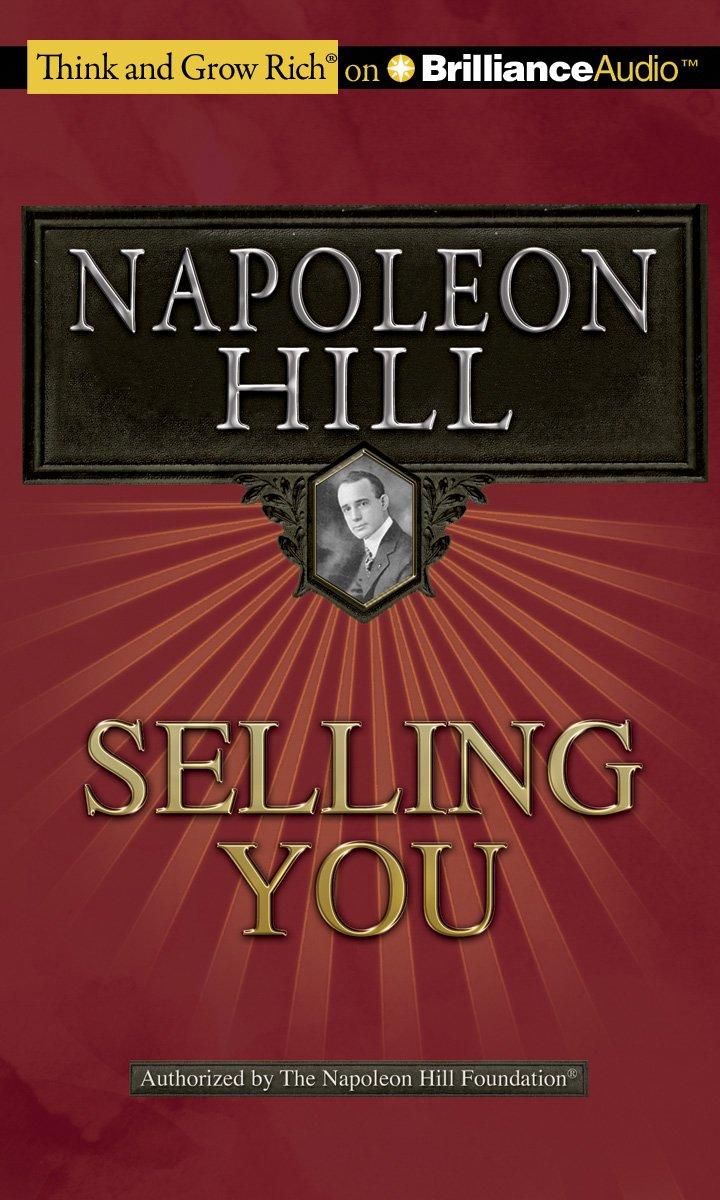 Selling You (Think and Grow Rich): Napoleon Hill, Joe Slattery, Jeffrey  Gitomer: 9781455810086: Amazon.com: Books