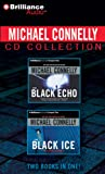 Michael Connelly CD Collection 1: The Black Echo, The Black Ice (Harry Bosch Series)