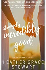 Strangely, Incredibly Good (Strangely, Incredibly Good Series Book 1) Kindle Edition