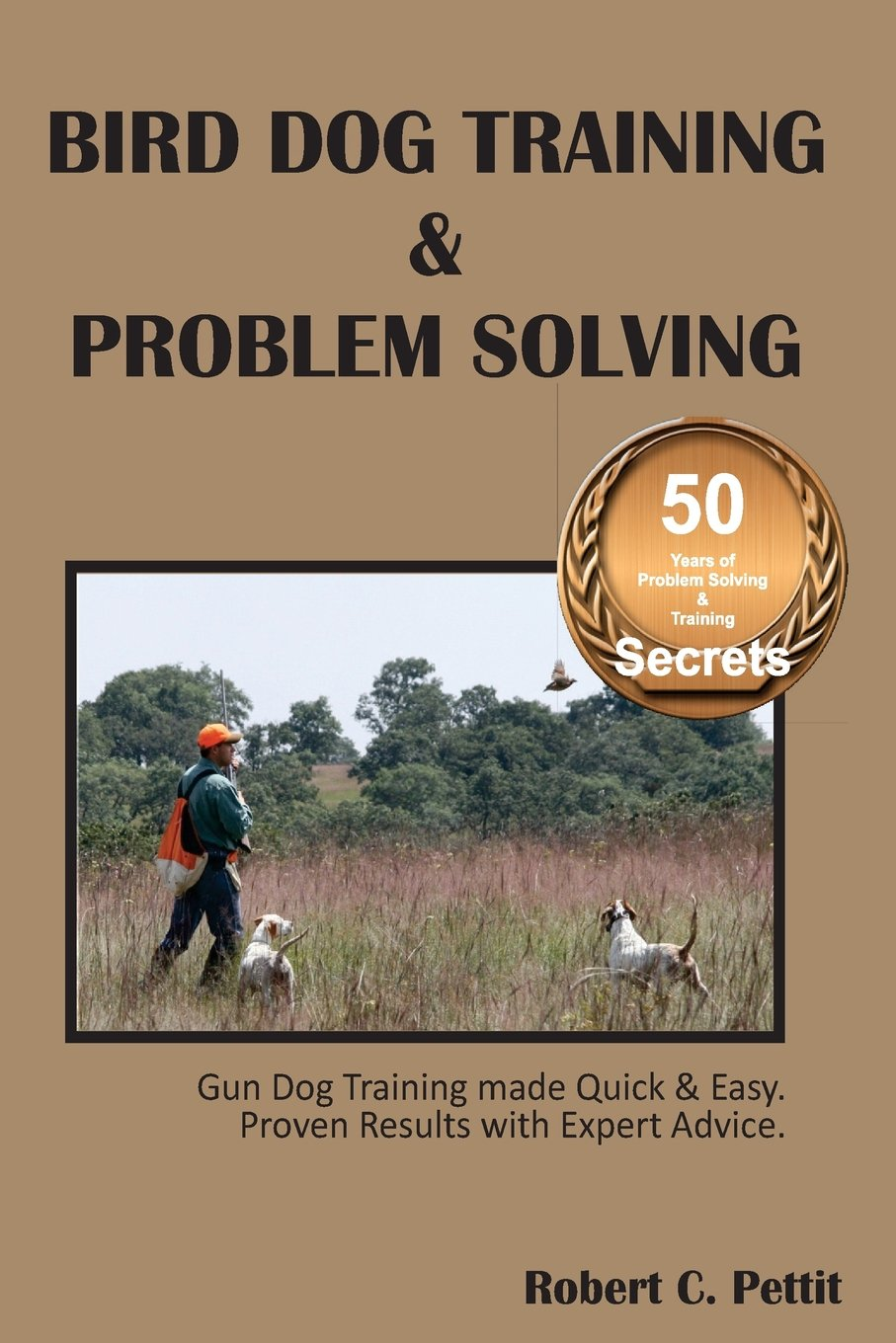 Bird Dog Training & Problem Solving: Training and problem solving ...