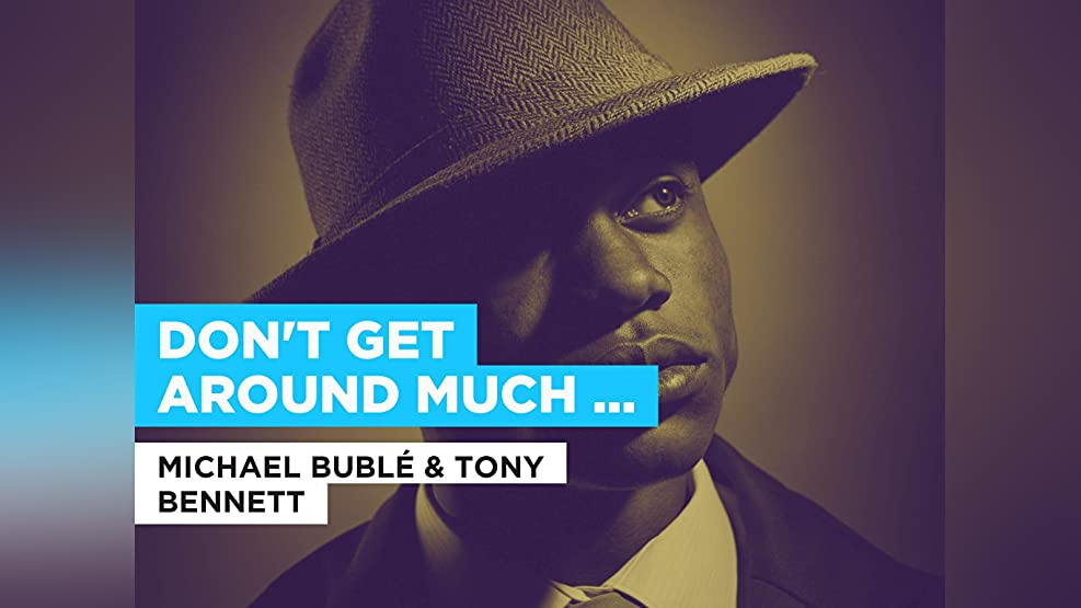 Don't Get Around Much Anymore (duet) in the Style of Michael Bublé & Tony Bennett