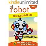 EL ROBOT SOLIDARIO: Cuentos infantiles 4-6-8-10-12-14 años: Cuentos para niños (Spanish Edition)
