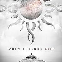 When Legends Rise (Ltd. Digi)
