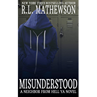 Misunderstood: Inspired by the Neighbor from Hell Series (A Neighbor from Hell YA Book 1) (English Edition)