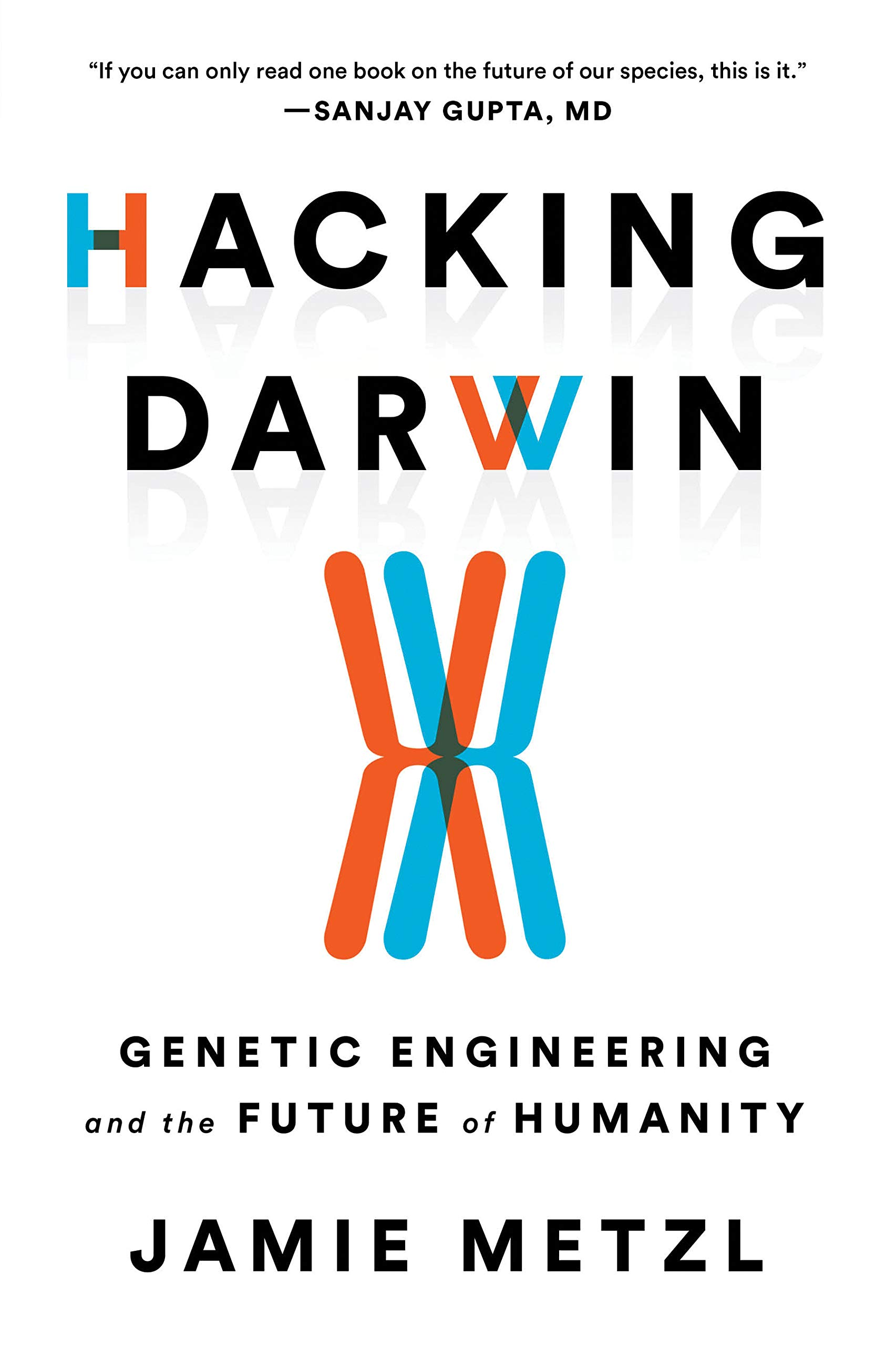 Hacking Darwin: Genetic Engineering and the Future of