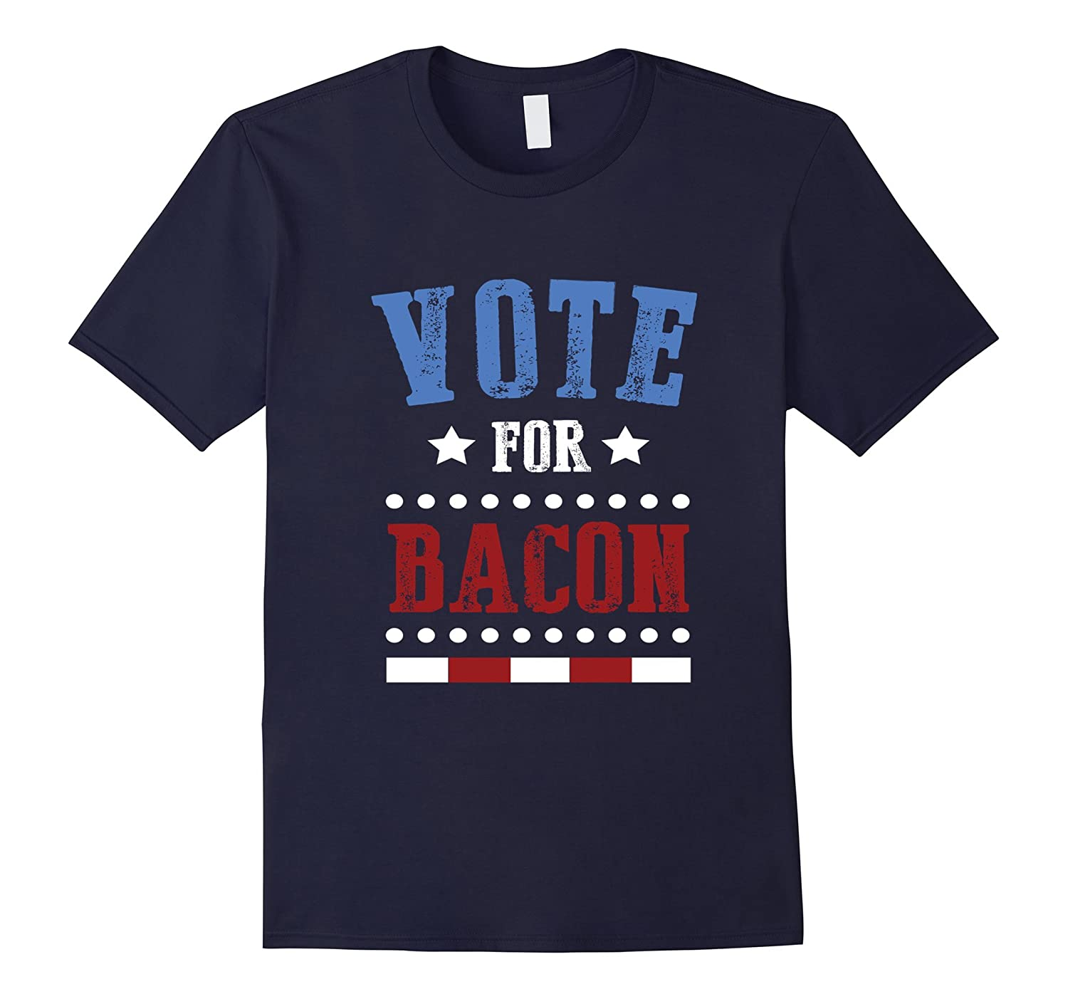 FUNNY VOTE FOR BACON T-SHIRT President Election 2016-azvn
