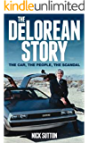 The DeLorean Story: The Car The People The Scandal