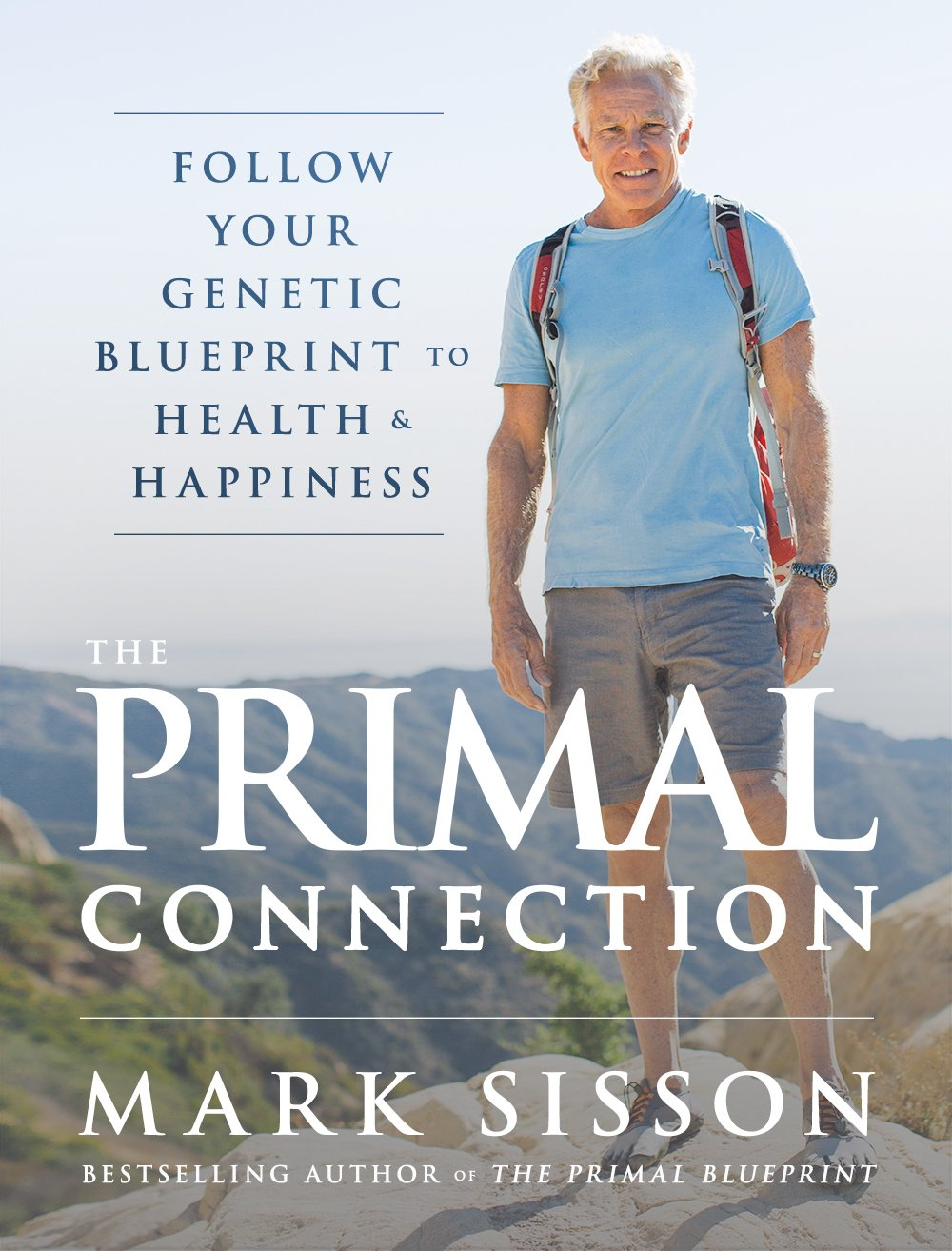 The primal connection follow your genetic blueprint to health and the primal connection follow your genetic blueprint to health and happiness mark sisson 9780984755103 amazon books malvernweather Gallery