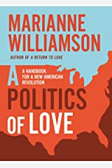 A Politics of Love: A Handbook for a New American Revolution Hardcover