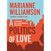 A Politics of Love: A Handbook for a New American Revolution (English Edition)