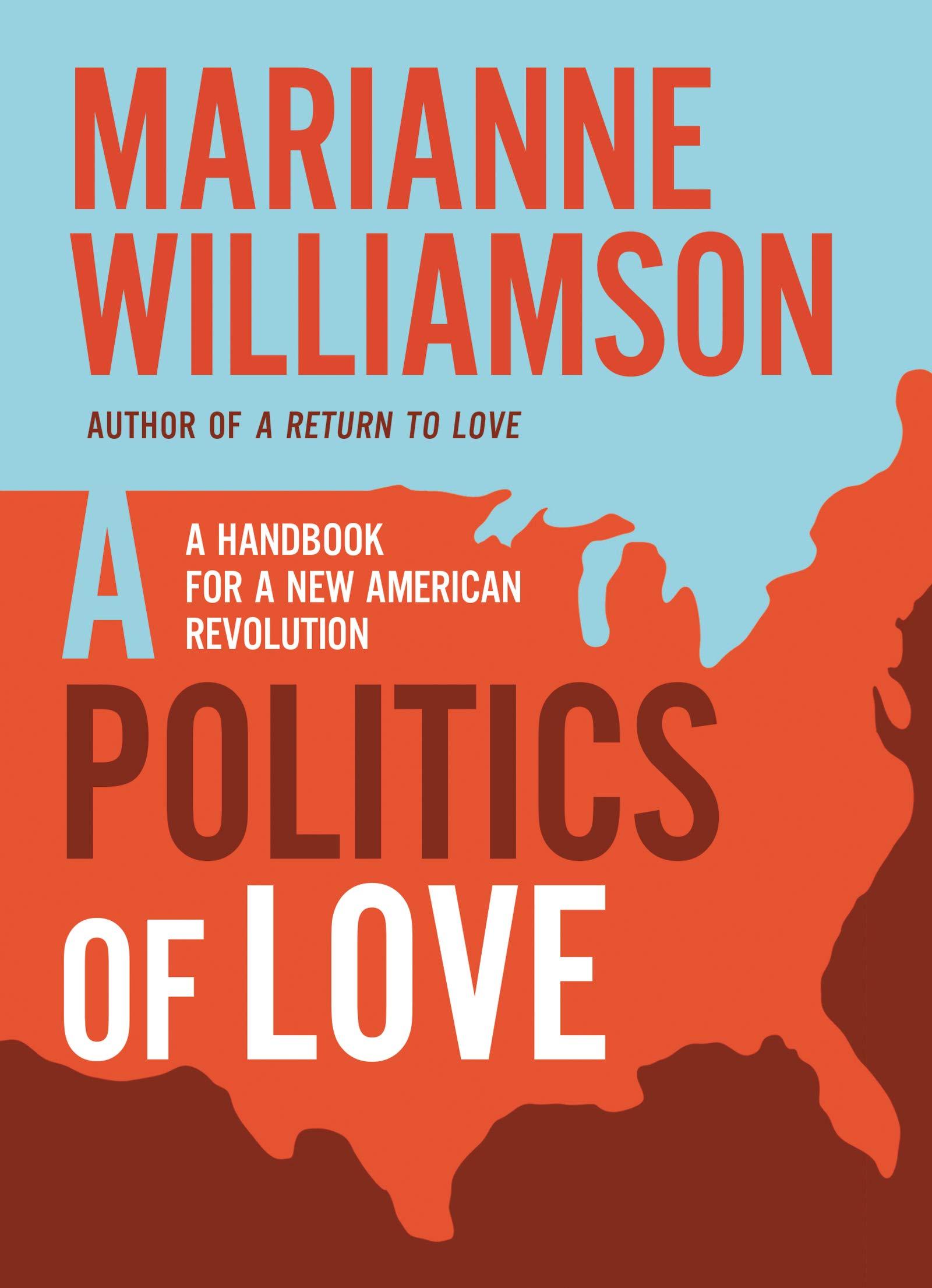 A Politics Of Love  A Handbook For A New American Revolution