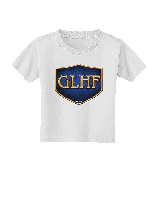 TooLoud GLHF Good Luck Have Fun Toddler T-Shirt