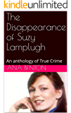 The Disappearance of Suzy Lamplugh: An anthology of True Crime