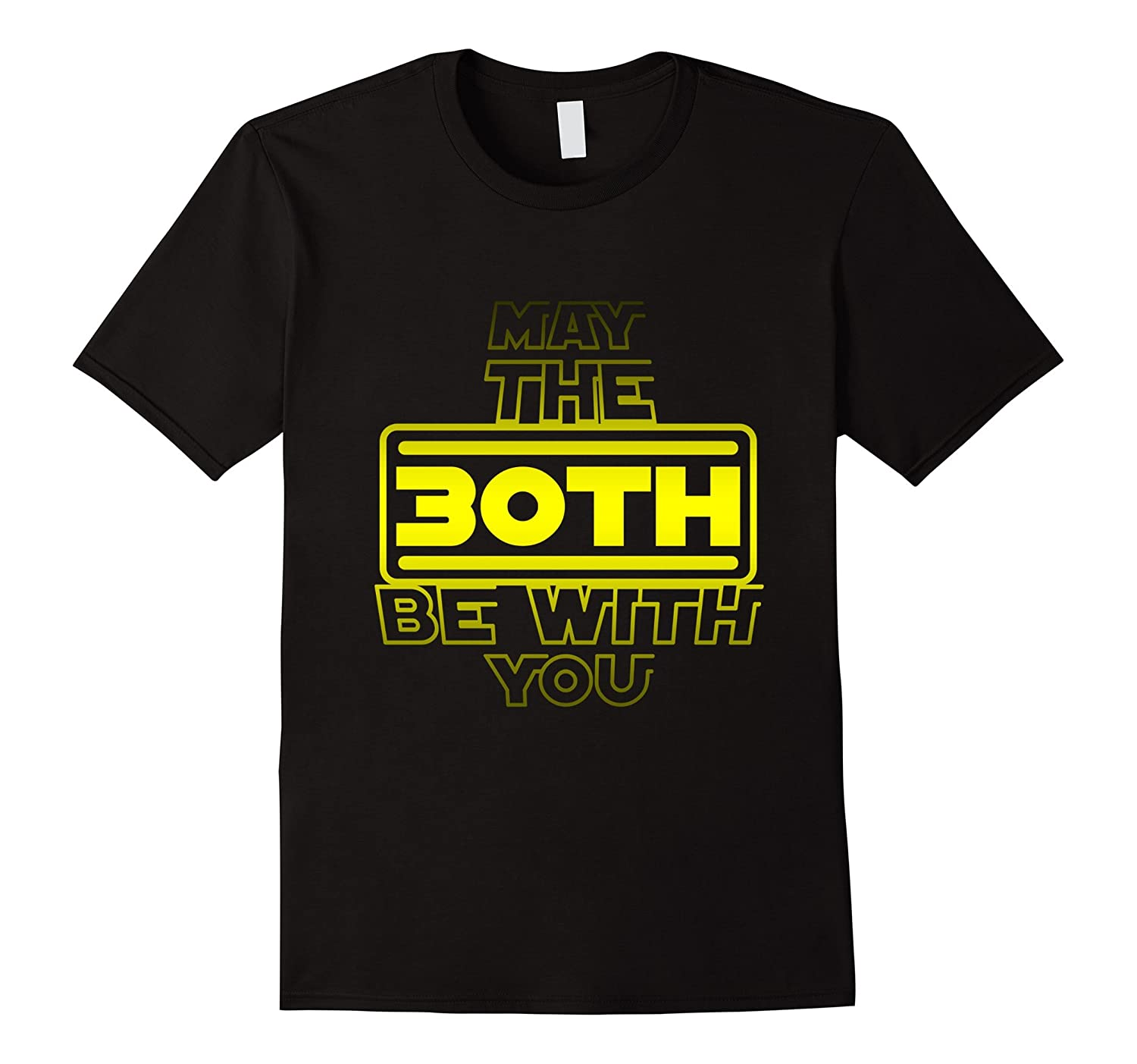 30th Birthday,May The 30th Be With You,Thirty B-day T-shirt-TH