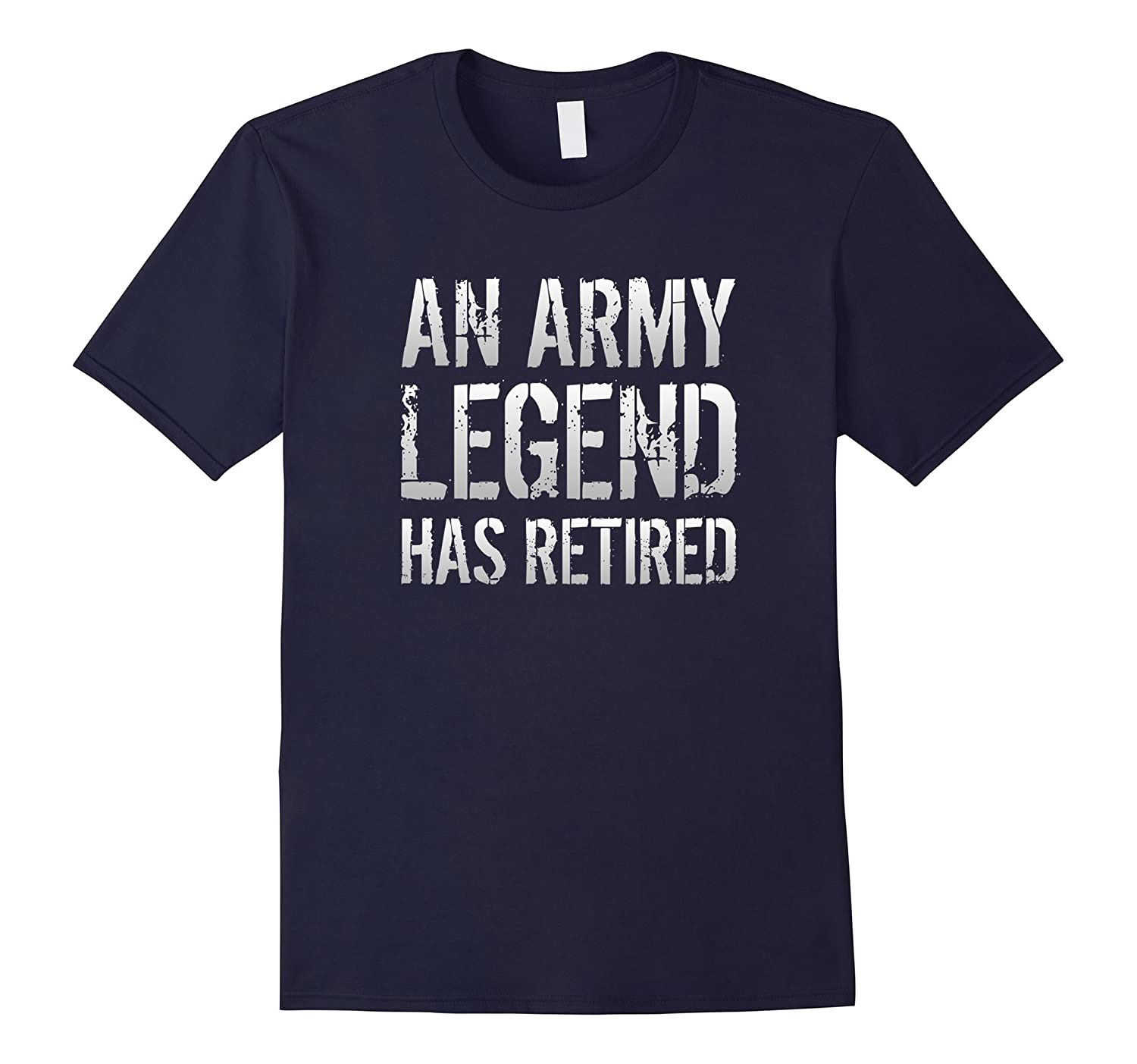 An Army Legend Has Retired Retirement Gift T-shirt Men Woman-PL