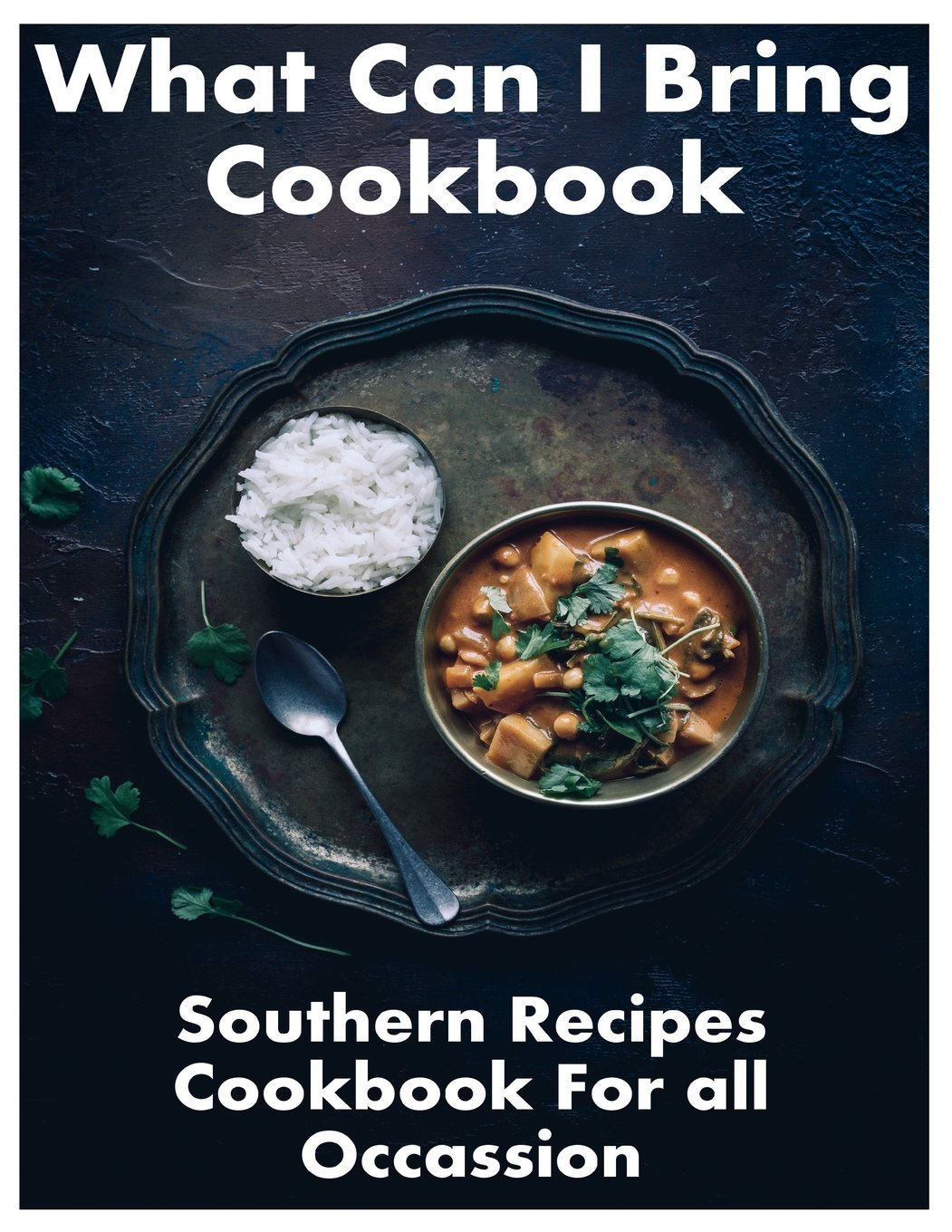 Download What Can I Bring Cookbook - Southern Recipes Cookbook For All Occasions pdf epub