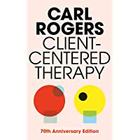 Client Centered Therapy (New Ed): Its Current Practice, Implications and Theory