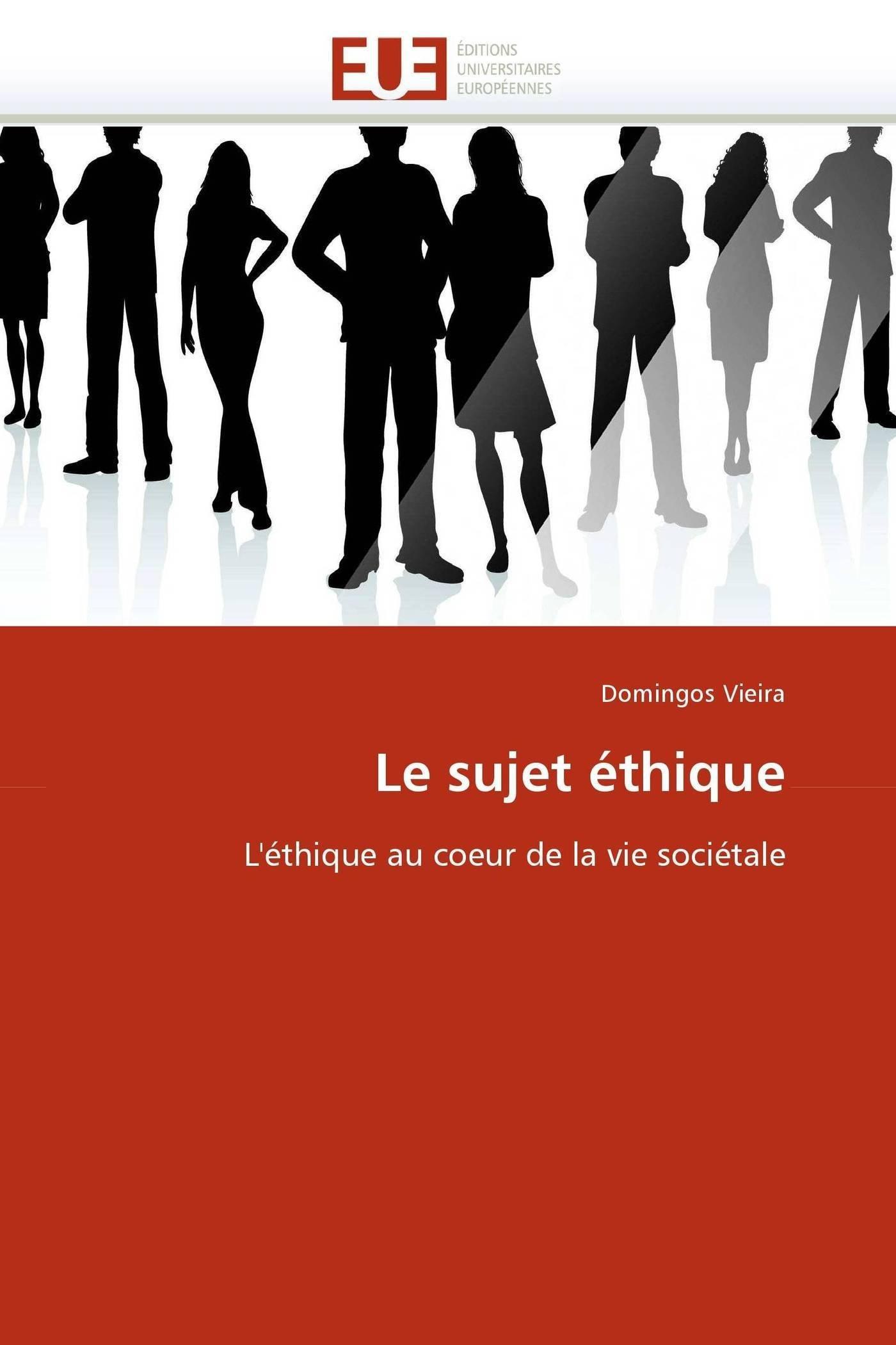 Le sujet éthique: Léthique au coeur de la vie sociétale (Omn.Univ.Europ.) (French Edition) (French) Paperback – February 8, 2011