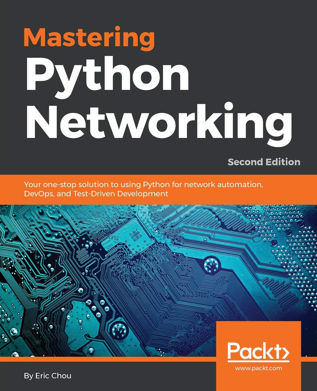 Mastering Python Networking: Your one-stop solution to using Python for network automation DevOps and Test-Driven Development 2nd Edition (English Edition)