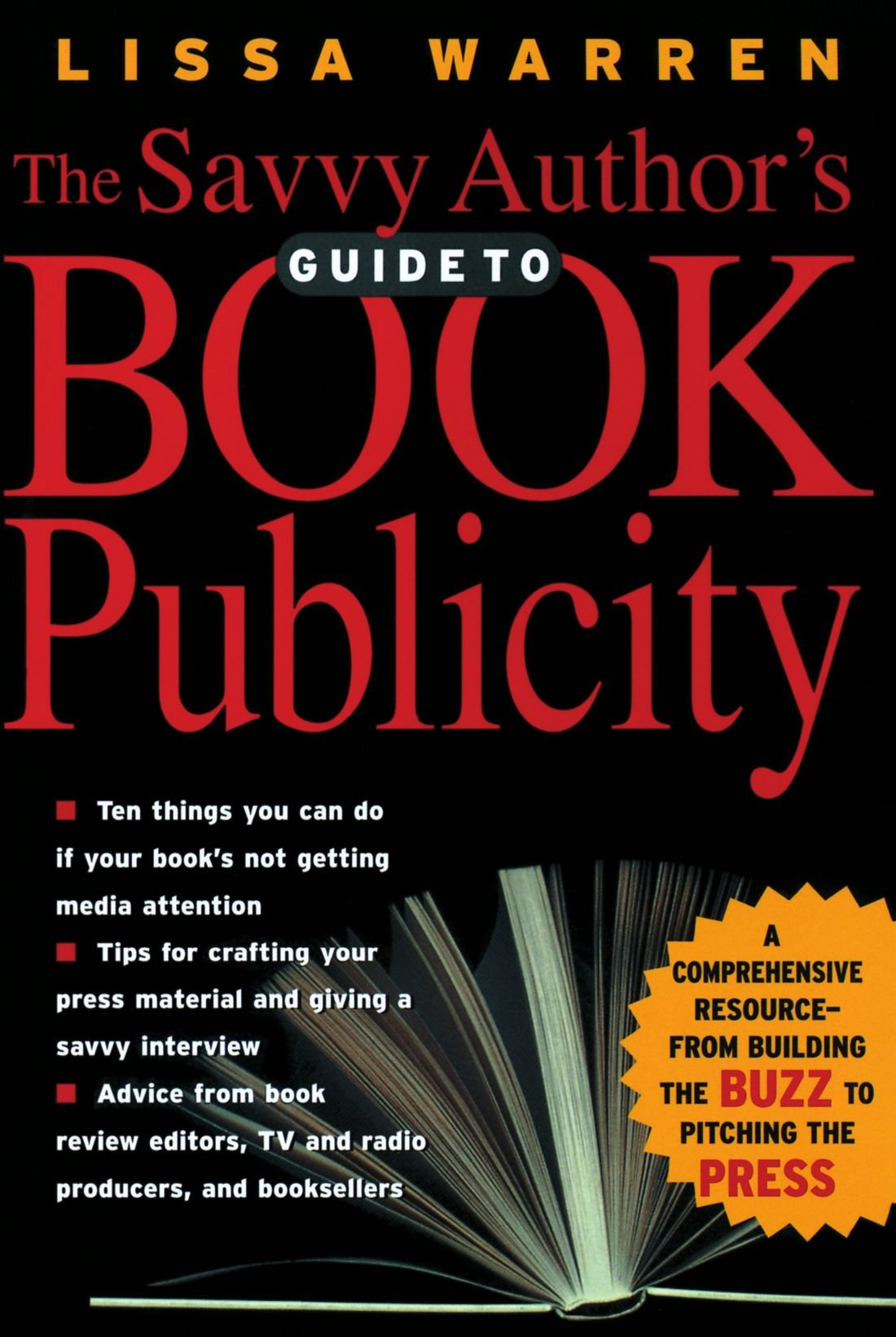 The Savvy Author's Guide To Book Publicity: A Comprehensive Resource -- from Building the Buzz to Pitching the Press by Da Capo Lifelong Books