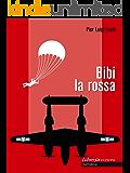 Bibi la Rossa: 1 (Librosì Edizioni)