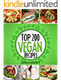 Vegan Recipes Cookbook - Top 200 Vegan Recipes: (Healthy Vegan Food, Weight Loss, Vegan Book, Vegan Diet, Green Food, Dinner, Lunch, Breakfast and Snacks) (English Edition)