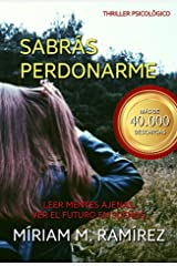 Sabrás perdonarme (Spanish Edition) Kindle Edition