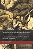 Solomon's Memory Palace: A Freemason's Guide to the Ancient Art of Memoria Verborum