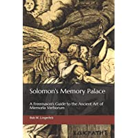 Solomon's Memory Palace: A Freemason's Guide to the Ancient Art of Memoria Verborum