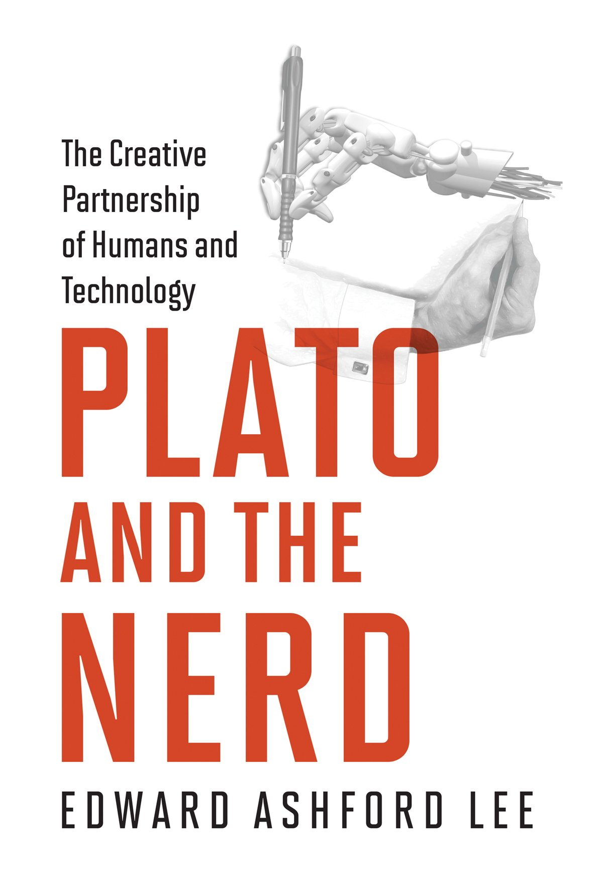Plato and the Nerd : The Creative Partnership of Humans and Technology (Anglais) Relié – 25 août 2017 Edward Ashford Lee MIT Press 0262036487 Science/Mathematics
