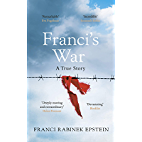 Franci's War: The incredible true story of one woman's survival of the Holocaust