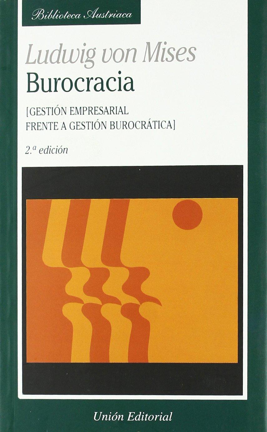 Burocracia, 2a edicion Tapa blanda – 7 abr 2009 Ludwig von Mises Unión Editorial 8472094235 LAW / General