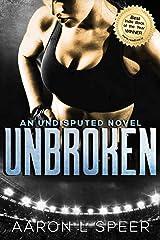 Unbroken (Undisputed Book 2) Kindle Edition