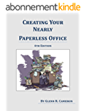 Creating Your Nearly Paperless Office: 4th Edition (English Edition)
