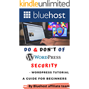 Do & Don't of Wordpress Security - Wordpress Tutorial: A Guide for Beginners (Bluehost - The Best Webhosting in 2021 and…