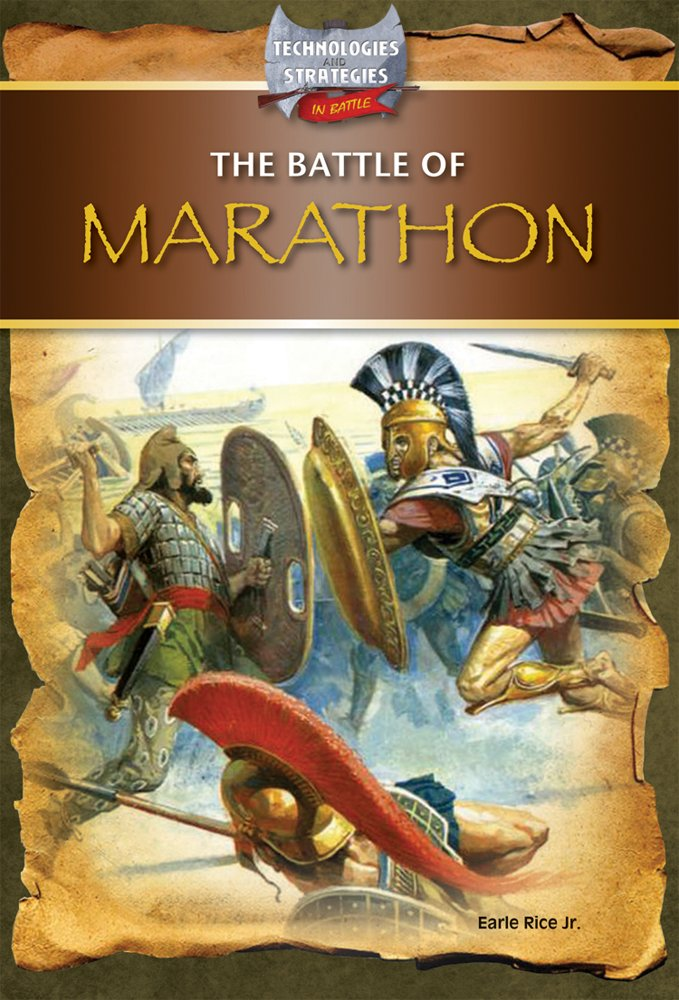 The Battle of Marathon (Technologies and Strategies in Battle)