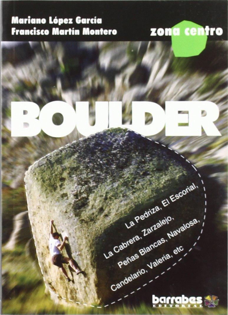 Guia de boulder de la zona centro: Amazon.es: Lopez Garcia ...