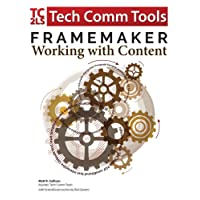 "FrameMaker - Working with Content: Updated for 2017 Release (7.4""x9.7"")"