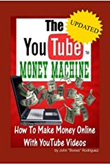 The YouTube Money Machine- How To Make Money Online With YouTube Videos Kindle Edition