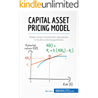 Capital Asset Pricing Model: Make smart investment decisions to build a strong portfolio (Management & Marketing Book 22)